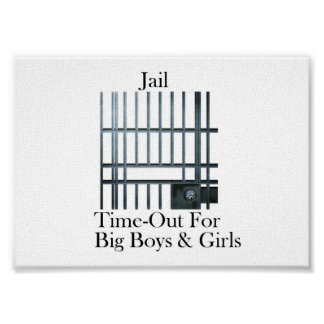 """""""Jail: Time-Out For Big Boys & Girls"""" Poster"""