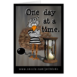 Jailbird: One day at a time. Greeting Card