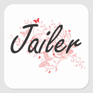 Jailer Artistic Job Design with Butterflies Square Sticker