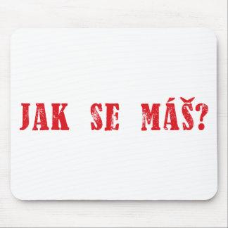 Jak se máš?  Czech Greeting - Jak se mas? Mouse Pad