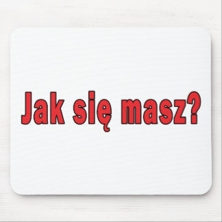 jak sie masz? - How Are You Mouse Pad
