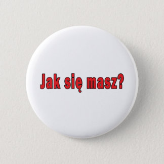 jak sie masz? - How Are You Pinback Button