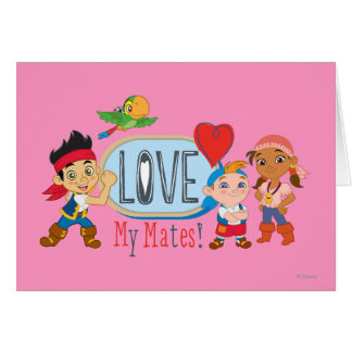 Jake and the Neverland Pirates | Love My Mates! Card
