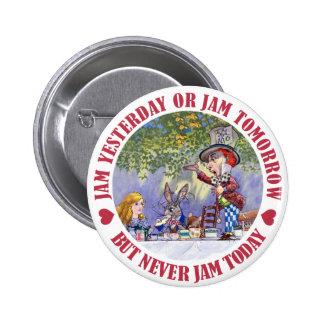 Jam yesterday, jam tomorrow but never jam today pinback button