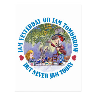 Jam Yesterday , Jam Tomorrow But Never Jam Today! Postcard