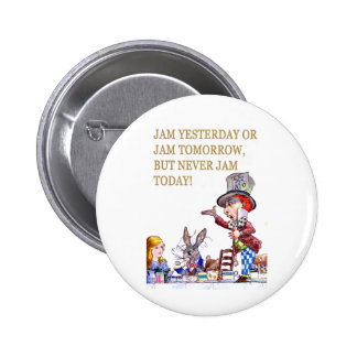 Jam Yesterday or Jam Tomorrow but Never Jam Today! Button
