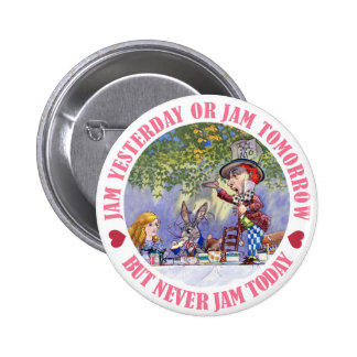 Jam Yesterday or Jam Tomorrow, But Never Jam Today Button