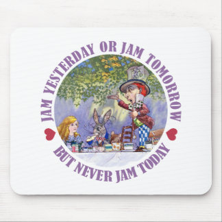 Jam Yesterday or Jam Tomorrow, But Never Jam Today Mouse Pad