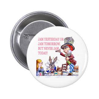 Jam Yesterday or Jam Tomorrow, But Never Jam Today Pinback Button