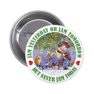 Jam Yesterday or Jam Tomorrow But Never Jam Today! Pinback Button