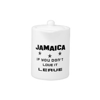 Jamaica If you don't love it, Leave Teapot