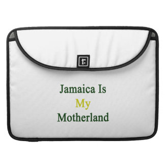 Jamaica Is My Motherland Sleeve For MacBooks