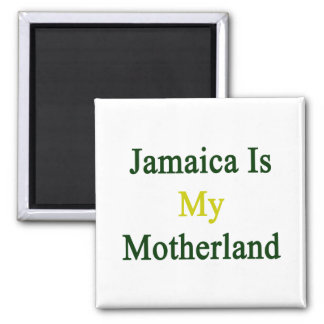 Jamaica Is My Motherland 2 Inch Square Magnet
