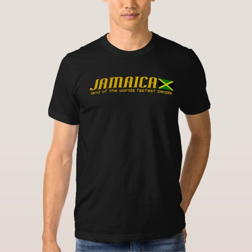 JAMAICA land of the worlds fastest people Shirts