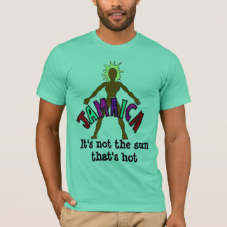 Jamaican girl, It's not the sun that's hot T-Shirt
