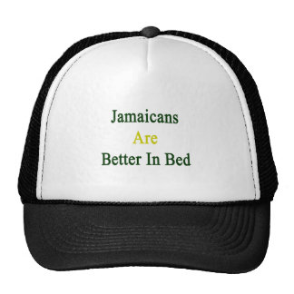 Jamaicans Are Better In Bed Trucker Hats