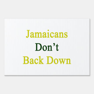 Jamaicans Don't Back Down Lawn Sign