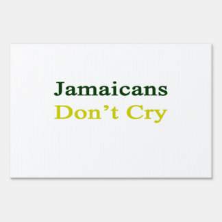 Jamaicans Don't Cry Yard Sign
