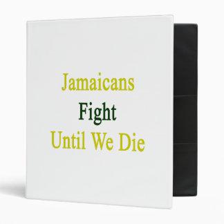 Jamaicans Fight Until We Die 3 Ring Binder