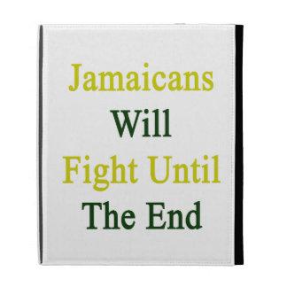 Jamaicans luchará hasta el extremo