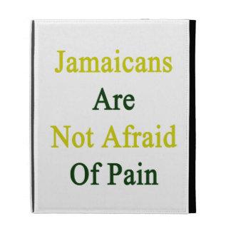 Jamaicans no tiene miedo de dolor