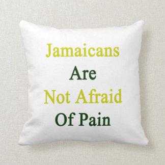Jamaicans no tiene miedo de dolor almohada