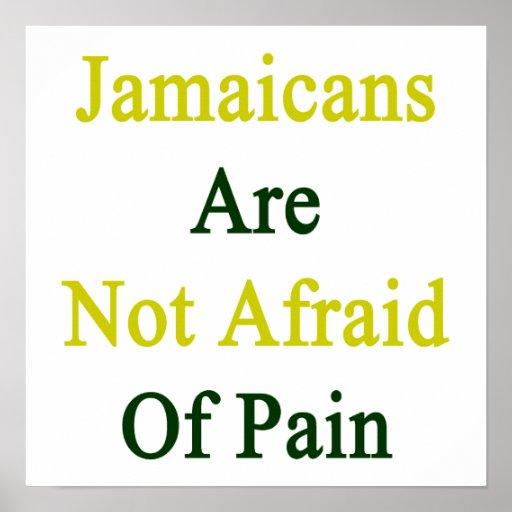 Jamaicans no tiene miedo de dolor póster