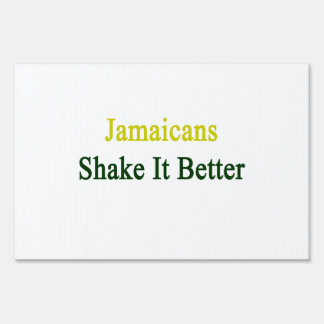 Jamaicans Shake It Better Lawn Signs