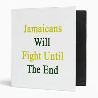 Jamaicans Will Fight Until The End 3 Ring Binder