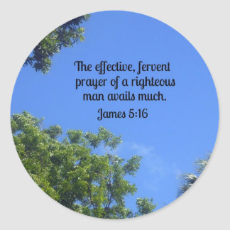 James 5:16 The effective, fervent prayer... Classic Round Sticker