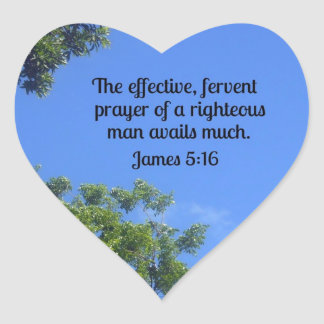 James 5:16 The effective, fervent prayer... Heart Sticker