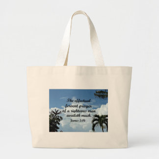 James 5:16 The effectual fervent prayer of Large Tote Bag