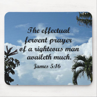 James 5:16 The effectual fervent prayer of Mouse Pad