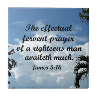 James 5:16 The effectual fervent prayer of Tile