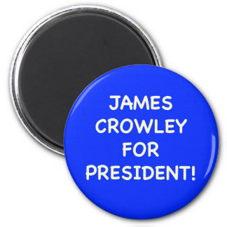 james crowley for president magnet