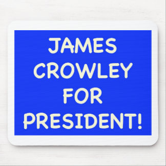 james crowley for president mouse pad