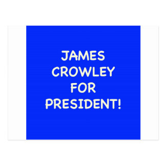 james crowley for president postcard