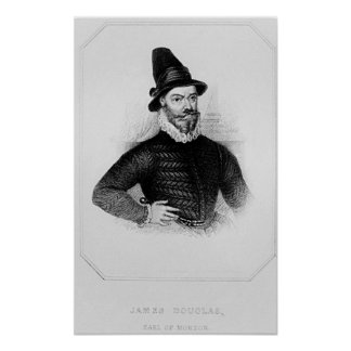 James Douglas  4th Earl of Morton Poster