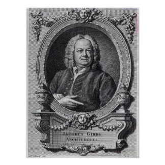 James Gibbs, engraved by Bernard Baron, 1747 Poster