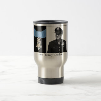 """James """"Jimmy"""" Doolittle and The Medal of Honor Travel Mug"""