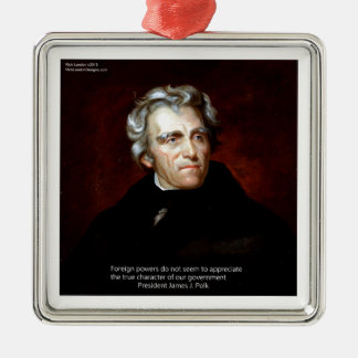James K Polk And Quote Metal Ornament