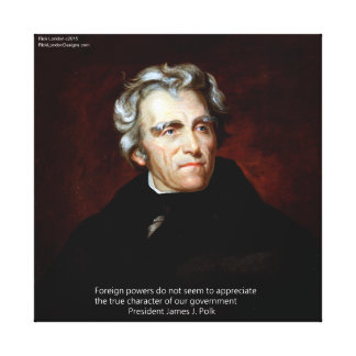 James K Polk Foreign Powers Quote Canvas Print