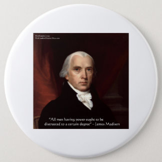 "James Madison ""Distrust Power"" Wisdom Quote Gifts Pinback Button"