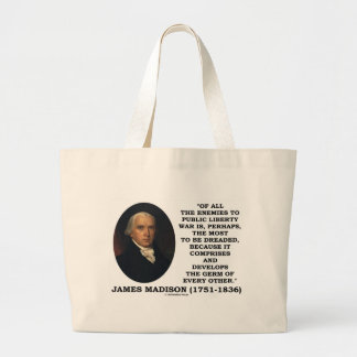 James Madison Enemies To Public Liberty War Quote Canvas Bags