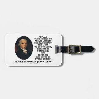 James Madison Enemies To Public Liberty War Quote Bag Tag