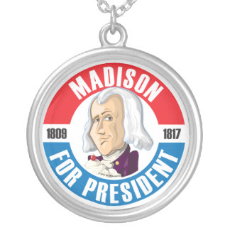 James Madison for President Necklace