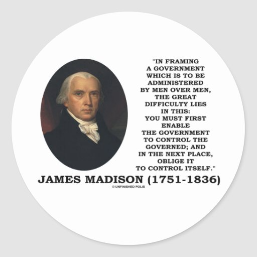 James Madison Framing A Government Control Itself Stickers
