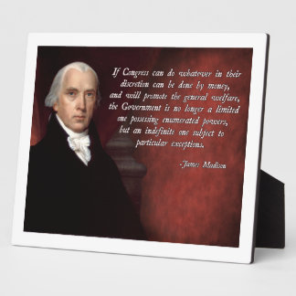 James Madison General Welfare Quote Plaque
