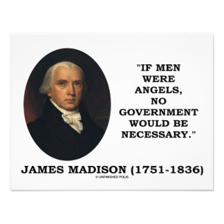 James Madison If Men Were Angels No Gov t Would Be Custom Invites