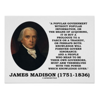 James Madison Knowledge Forever Govern Ignorance Poster